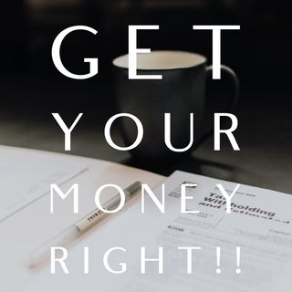 Episode 29 - Get your money right!!