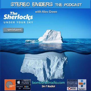 Stereo Embers :The Podcast - The Sherlocks