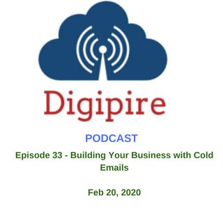 Episode 33 Building Your Business with Cold Emails