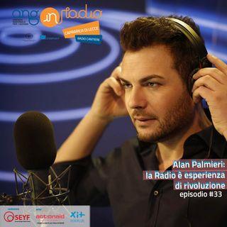 Puglia - Radio Cantiere - #33 - Alan Palmieri: la radio è esperienza di rivoluzione