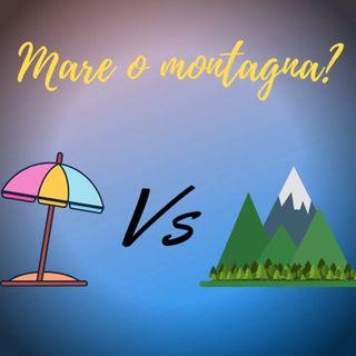 Mare o montagna?