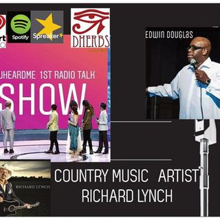 Uheardme1st RADIO TALK SHOW -COUNTRY MUSIC ARTIST RICHARD LYNCH