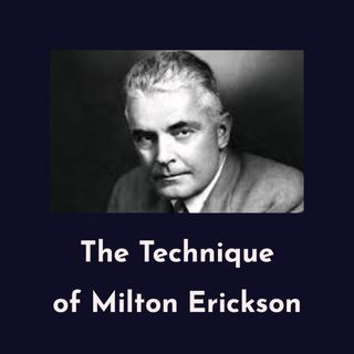 The Technique of Milton Erickson (Rerun)