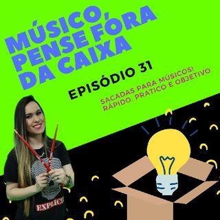 Episódio 31 - Músico, Step 04!