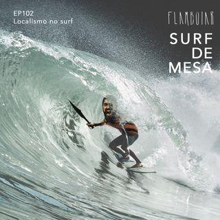 102 - Localismo no surf | O livro de regras que não foi escrito