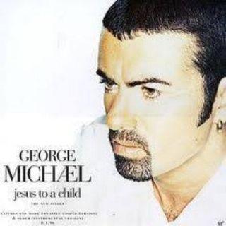 George Michael-  Like jesus to a child