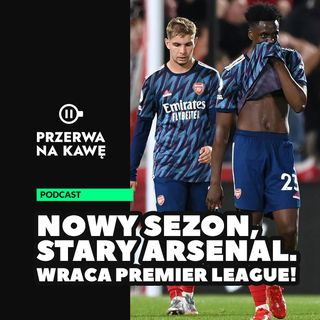 Nowy sezon, stary Arsenal. Wraca Premier League!