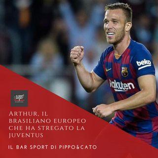Episodio 4 - Arthur, il brasiliano europeo che ha stregato la Juventus