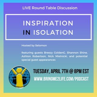 Round Table Discussion on Inspiration in Isolation Ep. 152