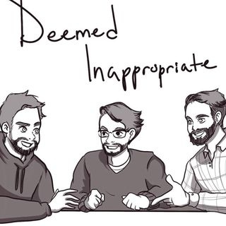 Deemed Inappropriate Podcast Episode 3 with special guest David Couch