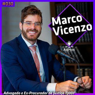 Advogado e Ex-Procurador de Justiça TJDDF Marco Vicenzo  - Adhoc Podcast #030