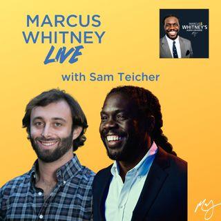 Marcus Whitney LIVE Ep. 38 - Sam Teicher
