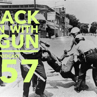 557 - Black Panthers,  a School Shooting, and the AR15