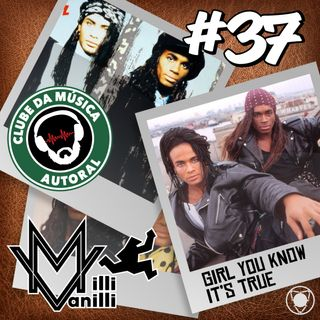 EP 37 - Girl You Know It's True