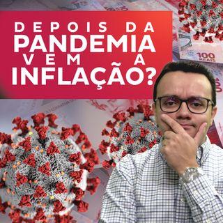 Depois da pandemia vem a inflação?