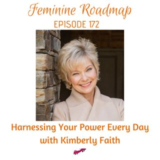 FR Ep #172 Harnessing Our Power Every Day with Kimberly Faith
