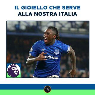 Podcast Premier League - Moise Kean, il gioiello che serve alla nostra Italia