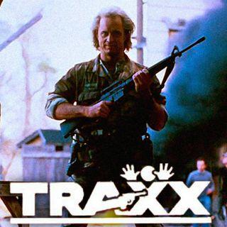 Episode 21: Traxx (1988) Redux