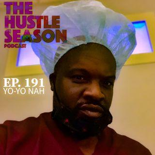 The Hustle Season: Ep. 191 Yo-Yo Nah