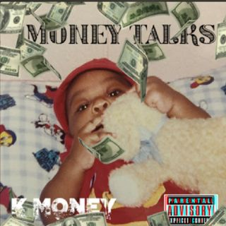 MONEY TALKS BY K-MONEY