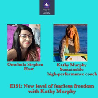 E191: New Level Of Fearless Freedom With Kathy Murphy
