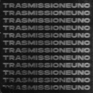 CONTROFASE: TRASMISSIONEUNO
