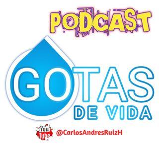 💧GOTAS DE VIDA Podcast