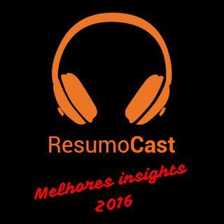 051 Melhores insights de 2016 - Episódio de final de ano
