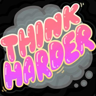 Think Harder 12: Garbage Shaming