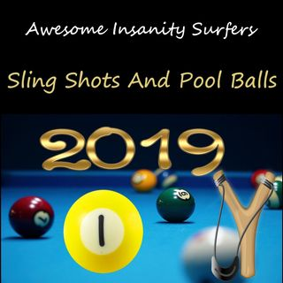 Sling Shots And Pool Balls