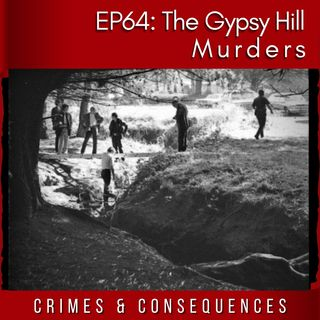 EP64: The Gypsy Hill Murders