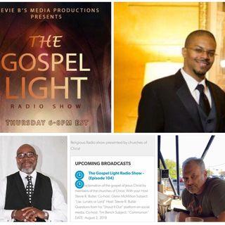 The Gospel Light Radio Show - (Episode 104)