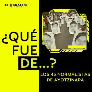¿Qué fue de...? Los 43 estudiantes de Ayotzinapa