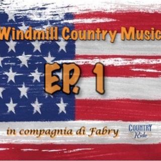 Ep.1 Windmill Country Music