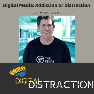 Digital Media: Addiction or Distraction?