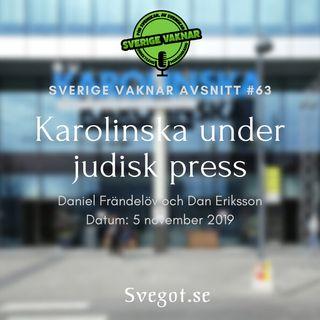 63. Karolinska under judisk press