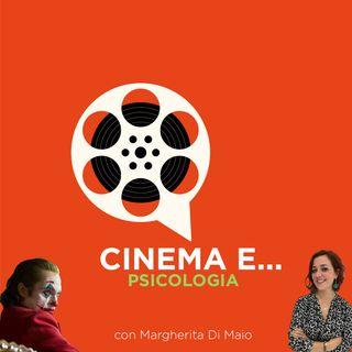 Cinema e...Psicologia | JOKER con Margherita Di Maio