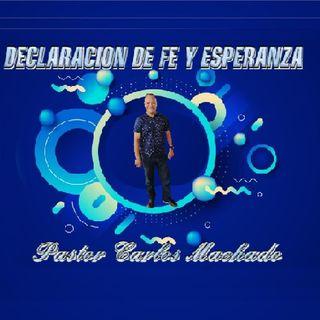 Declaración De Fe Y Esperanza - Episodio 39 - El podcast de Pastor Carlos Machado