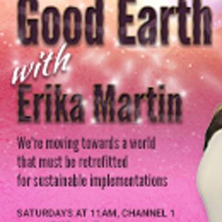 Good Earth with Erika Martin