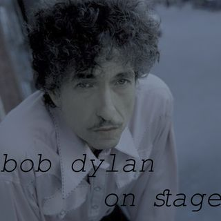 Bob Dylan - On stage