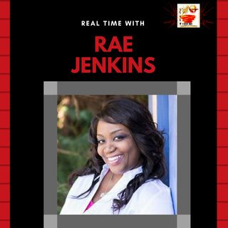 Real Time w/Rae Jenkins - You ARE Worthy of the Best