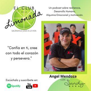 Episodio 57: Angel Mendoza, perseverar y disfrutar el camino.