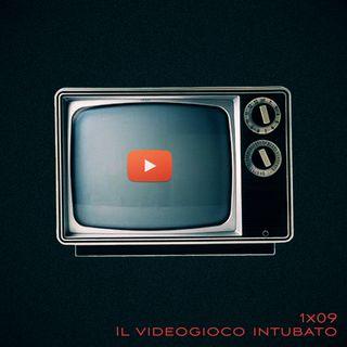 VL 1x09: IL VIDEOGIOCO INTUBATO