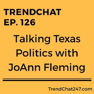 Ep. 126 - Talking Texas Politics With JoAnn Fleming