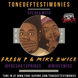 FRE$H P & MIKE 2WICE ON THE TONEDEFTESTIMONIES
