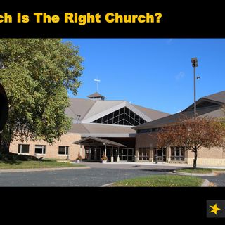 Which Church Is The Right Church