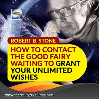 Robert B  Stone How To Contact The Good Fairy Waiting To Grant Your Unlimited Wishes