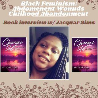 Black Feminism: Abdomenent Wounds  Chilhood Abandonment