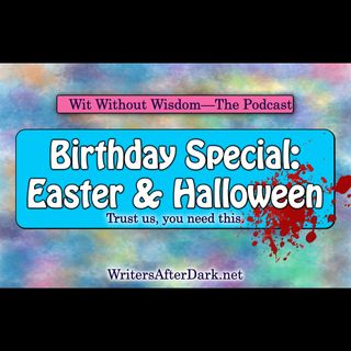 Easter & Halloween Birthday Special