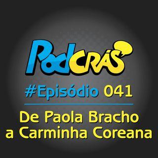 041 - De Paola Bracho a Carminha Coreana